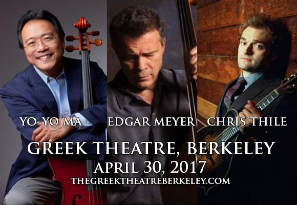 Yo-Yo Ma, Edgar Meyer & Chris Thile at Greek Theatre Berkeley