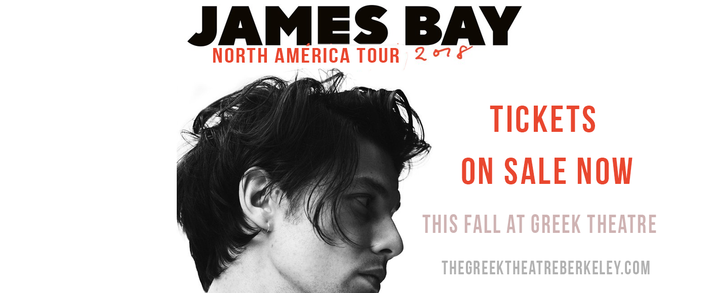 James Bay at Greek Theatre Berkeley