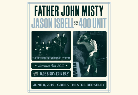 Jason Isbell and The 400 Unit & Father John Misty at Greek Theatre Berkeley
