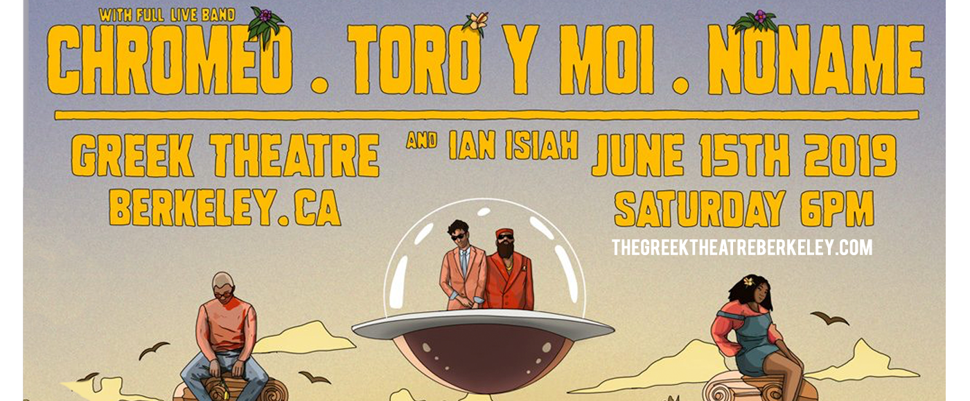 Chromeo, Toro y Moi & Noname at Greek Theatre Berkeley