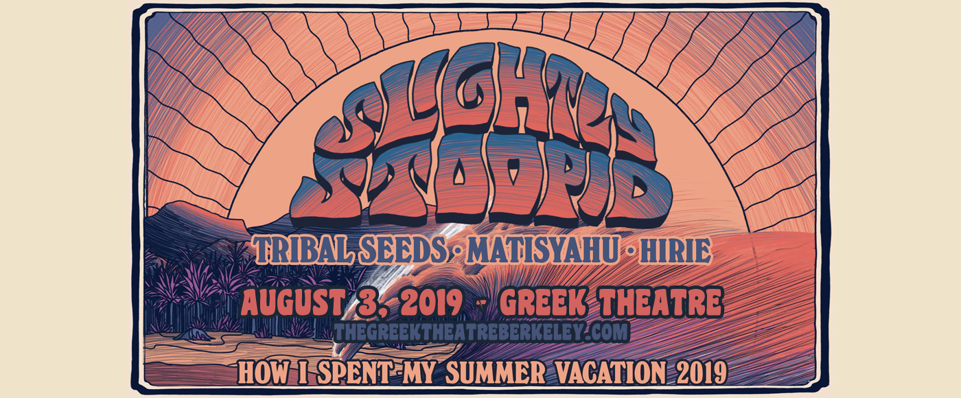 Slightly Stoopid at Greek Theatre Berkeley